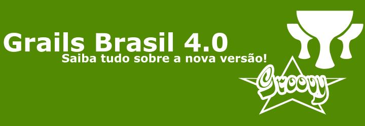 Grails Brasil 4.0! 1